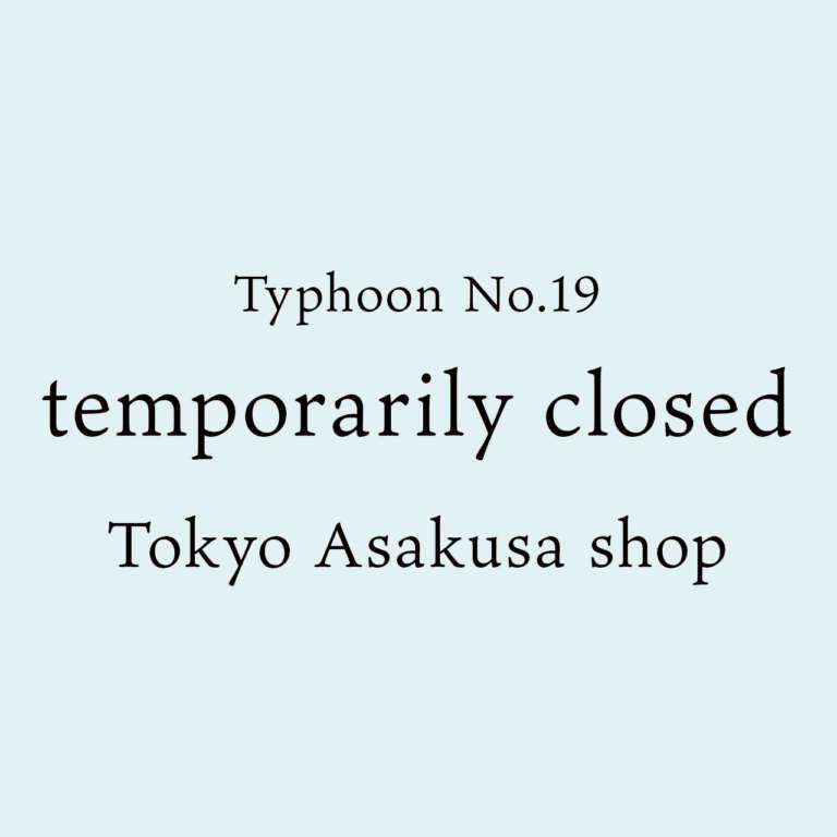 【Asakusa shop】2019.10.12 Typhoon No.19 temporarily closed